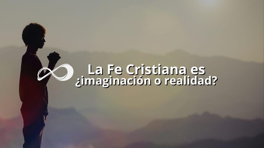 La Fe cristiana es una realidad