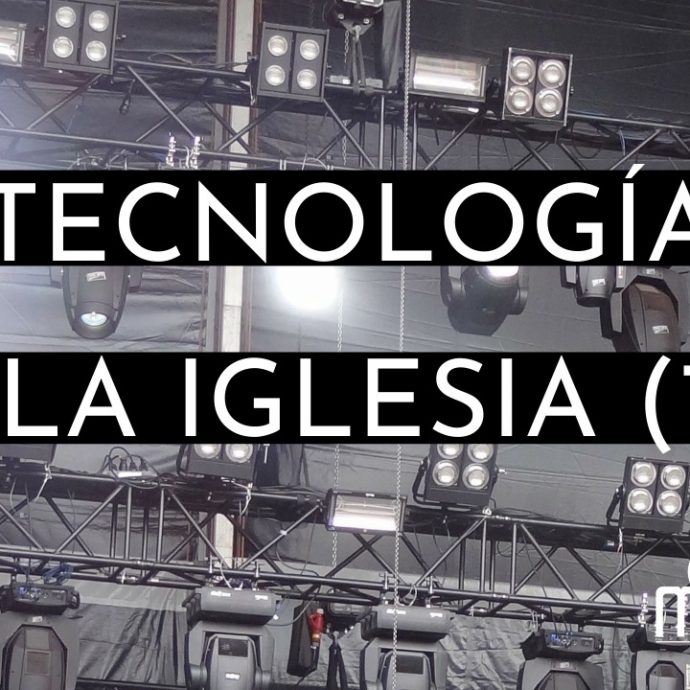 La Tecnología en la Iglesia