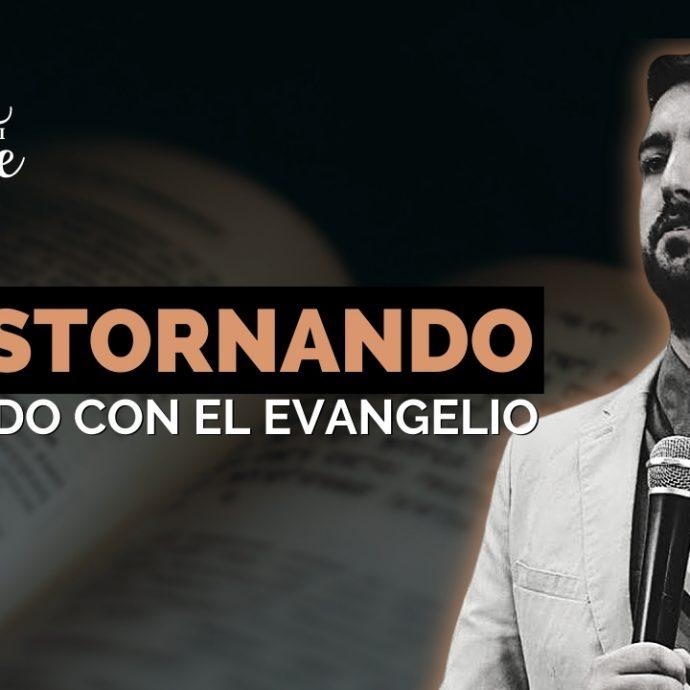 TRASTORNANDO al mundo con el EVANGELIO