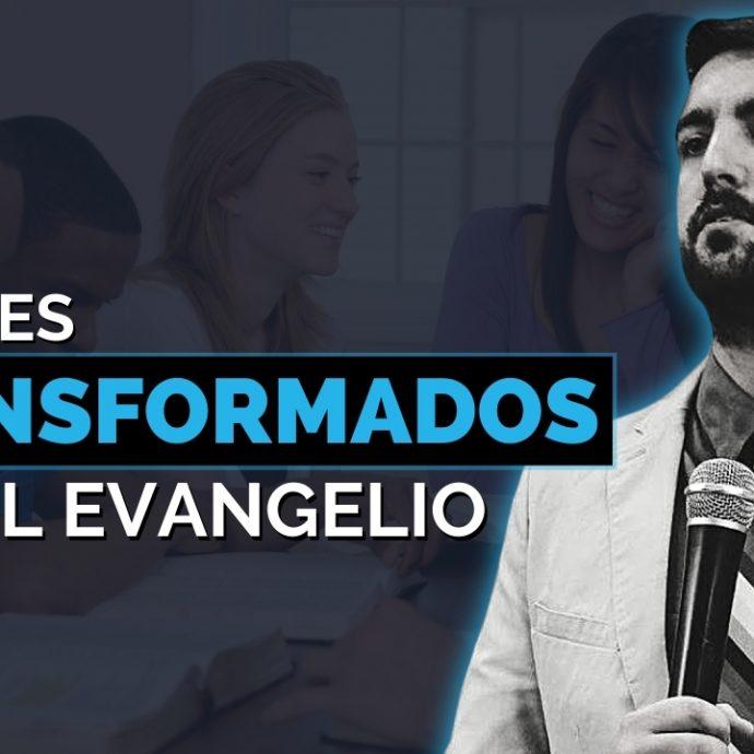 Jóvenes TRANSFORMADOS por el EVANGELIO
